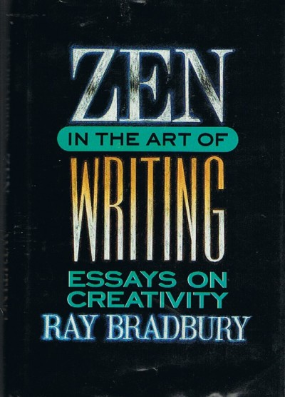 """zen in the art of writing essays on creativity Zen in the art of writing: essays on creativity ray bradbury ray bradbury oh how to use lists as creative prompts that open """"the trapdoor on the top of your skull""""."""